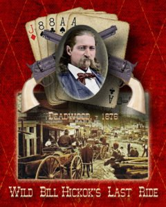Wild Bill Hickok's Last Ride