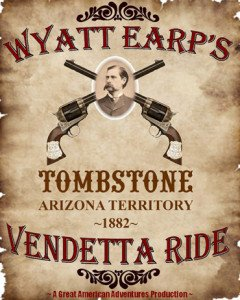 Horseback Riding in Tombstone, AZ - Wyatt Earp's Vendetta Ride Poster
